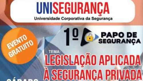 1º PAPO DE SEGURANÇA | TEMA: Legislação Aplicada à Segurança Privada