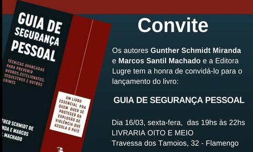 Lançamento do livro intitulado Guia de Segurança Pessoal – técnicas avançadas para prevenir roubos, estelionatos, sequestros e outros crimes