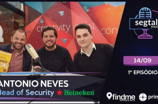 EP1 – Papo com Antonio Neves, Head of Security na HEINEKEN