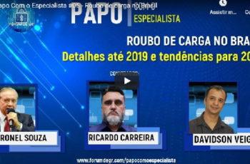 Papo Com o Especialista #05 – Roubo de carga no Brasil | Fórum de GR