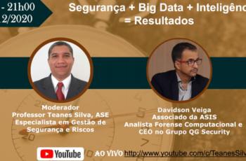 Live sobre: Segurança + Big Data + Inteligência = Resultados