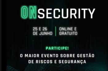 On Security – O maior evento de Gestão de Riscos e Segurança